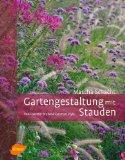 Gartengestaltung mit Stauden. Von Foerster bis New German Style. Mascha Schacht - Informationen und Rezensionen bei Amazon.de (Werbepartnerlink)